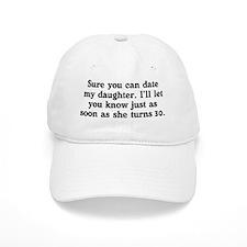 You Can't Date My Daughter Baseball Cap