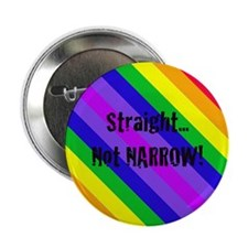 """Straight Not Narrow"" 2.25"" Button"