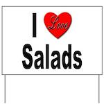 I Love Salads Yard Sign