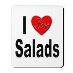 I Love Salads Mousepad