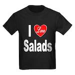 I Love Salads (Front) Kids Dark T-Shirt
