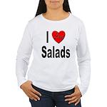 I Love Salads (Front) Women's Long Sleeve T-Shirt
