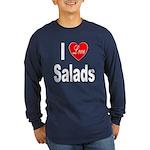 I Love Salads (Front) Long Sleeve Dark T-Shirt