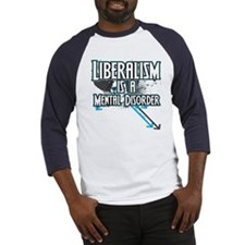 Liberalism is a Mental Disord Baseball Jersey