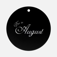 Due In August Formal Script Ornament (Round)
