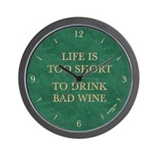 'LIFE IS TOO SHORT TO DRINK BAD WINE' clock, green