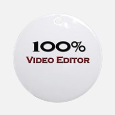 100 Percent Video Editor Ornament (Round)