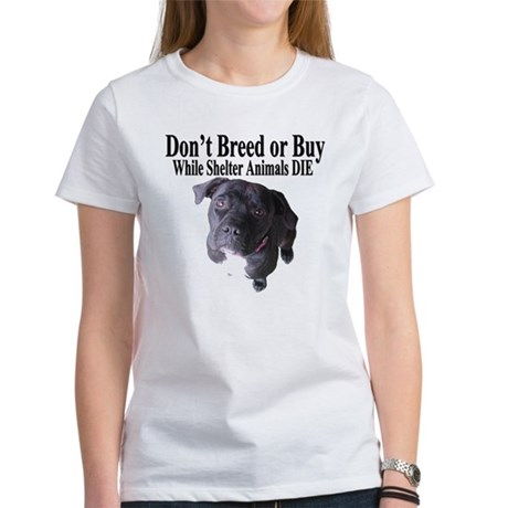 """Updated"" Don't Breed or Buy Women's T-Shirt"