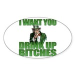 Uncle Sam Drink Up Bitches Oval Sticker