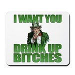 Uncle Sam Drink Up Bitches Mousepad