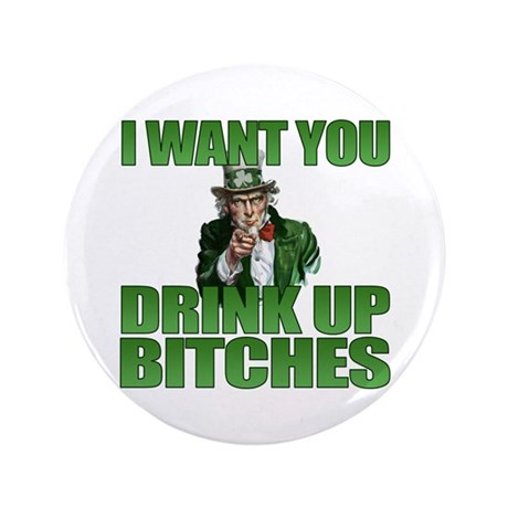 "Uncle Sam Drink Up Bitches 3.5"" Button (100 pack)"