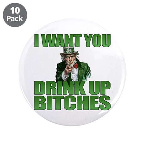 """Uncle Sam Drink Up Bitches 3.5"""" Button (10 pack)"""