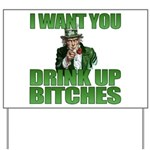 Uncle Sam Drink Up Bitches Yard Sign