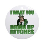 Uncle Sam Drink Up Bitches Ornament (Round)