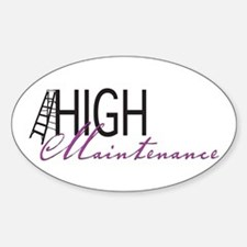 HIGH Maintenance Oval Decal