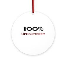 100 Percent Upholsterer Ornament (Round)