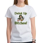 Drink Up Bitches Women's T-Shirt