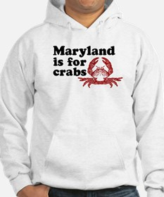 Maryland is for Crabs Hoodie