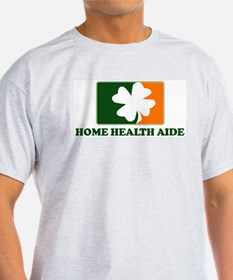 Irish HOME HEALTH AIDE T-Shirt