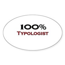 100 Percent Typologist Oval Decal