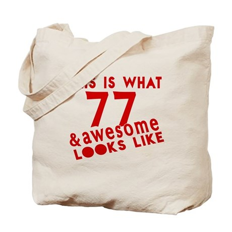 This Is What 77 And Awesome Looks Like Tote Bag