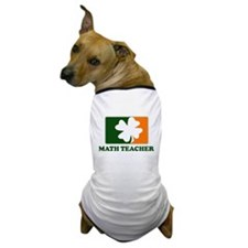 Irish MATH TEACHER Dog T-Shirt