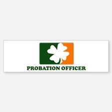 Irish PROBATION OFFICER Bumper Bumper Bumper Sticker