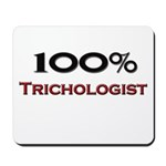100 Percent Trichologist Mousepad