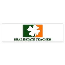 Irish REAL ESTATE TEACHER Bumper Bumper Sticker