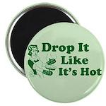 Drop It Like It's Hot Magnet
