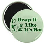 """Drop It Like It's Hot 2.25"""" Magnet (10 pack)"""