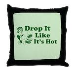 Drop It Like It's Hot Throw Pillow