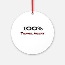 100 Percent Travel Agent Ornament (Round)