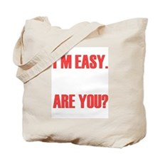 I'm Easy. Are You? Tote Bag