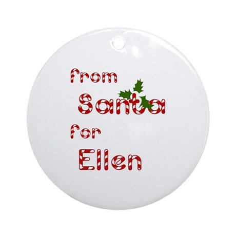 From Santa For Ellen Ornament (Round)