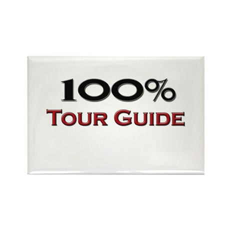 100 Percent Tour Guide Rectangle Magnet