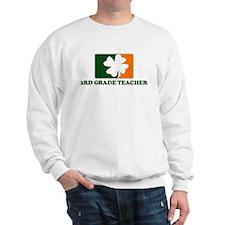Irish 3RD GRADE TEACHER Sweatshirt