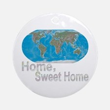 [Earth] Home, Sweet Home - Ornament (Round)