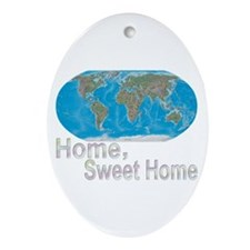 [Earth] Home, Sweet Home - Oval Ornament