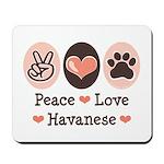 Peace Love Havanese Mousepad