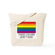 Gay Flag Colors Don't Run Tote Bag
