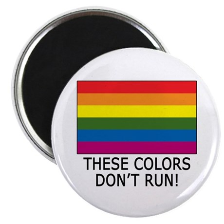 """Gay Flag Colors Don't Run 2.25"""" Magnet (10 pack)"""