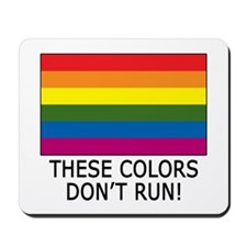 Gay Flag Colors Don't Run Mousepad