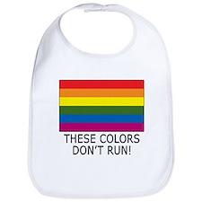 Gay Flag Colors Don't Run Bib