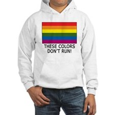 Gay Flag Colors Don't Run Hoodie