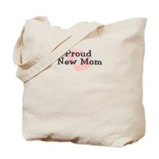 Proud New Mom GIRL Tote Bag
