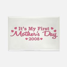 It's My First Mother's Day 2008 Rectangle Magnet