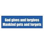 God Gives Bumper Sticker