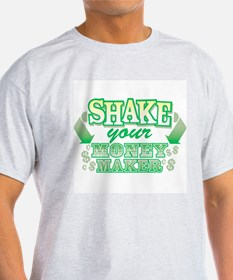 Shake Your Money Maker Ash Grey T-Shirt