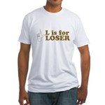L is for Loser Fitted T-Shirt